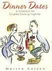 Dinner Dates : A Cookbook for Couples Cooking Together by Martha Cotton (1999, Paperback)