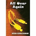 All Over Again by Heena Kewalramani (Paperback / softback, 2014)