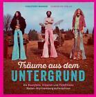 Träume aus dem Untergrund von Christoph Wagner (2017, Gebundene Ausgabe)