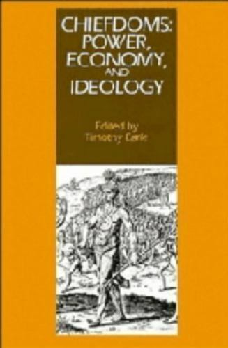Chiefdoms: Power, Economy, and Ideology (School of American Research Advanced Se