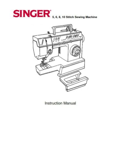 SINGER 5 6 8 10 STITCH SEWING MACHINES INSTRUCTION MANUAL 1992 PDF EMAIL