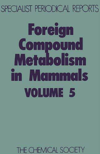 Foreign Compound Metabolism in Mammals by Royal Society of Chemistry