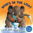 Who's in the Loo? by Jeanne Willis (Hardback, 2007)