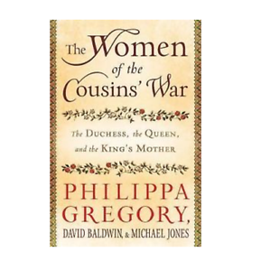 The Women Of The Cousins War The Duchess The Queen And border=