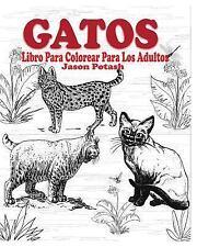 Gatos Libro para Colorear para Los Adultos by Jason Potash (2015, Paperback)