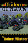 The Modern Outlaws: A Road Saga by Robert Wintner (Paperback / softback, 2000)