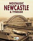 Nostalgic Newcastle and Tyneside by True North Books Ltd. (Paperback, 2008)