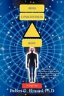Mind, Consciousness, Body: Hypothetical and Mathematical Description of Mind and Consciousness Emerging from the Nervous System and Body by Robert G Howard Ph D (Paperback / softback, 2012)