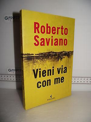 LIBRO Roberto Saviano VIENI VIA CON ME 1^ed.2011☺