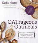 Oatrageous Oatmeals by Kathy Hester (Paperback, 2014)