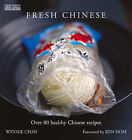 Fresh Chinese: Over 80 Healthy Chinese Recipes by Wynnie Chan (Hardback, 2004)