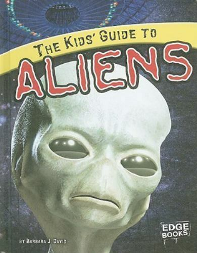 The Kids' Guide to Aliens (Edge Books)