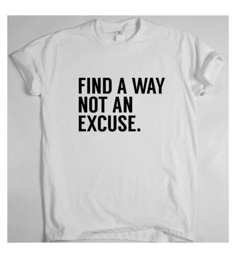 Trouver un moyen PAS UNE EXCUSE Motivational t shirt haut d/'entraînement pour homme pour femme