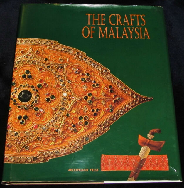 CRAFTS OF MALAYSIA  HC 1997 Textiles Metals Wood Artifacts Pottery