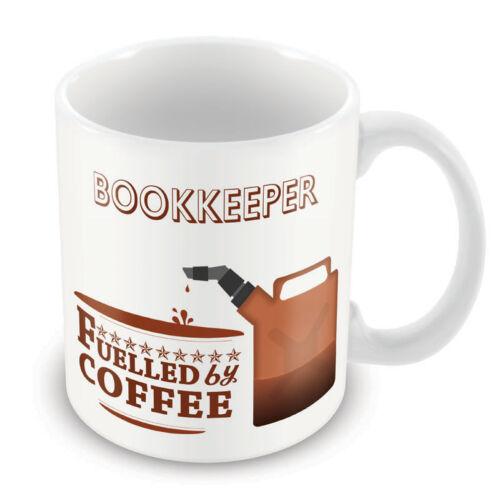 Coffee Tea Latte Gift Idea novelty office Bookkeeper FUELLED BY Mug