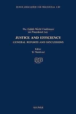 Justice And Efficiency, General Reports And Reports Of Discussion: General Repor