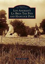 Los Angeles's La Brea Tar Pits and Hancock Park Images of America