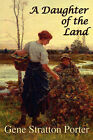 A Daughter of the Land by Gene (Hardback, 2007)