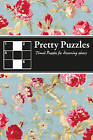 Pretty Puzzles: Travel Puzzles for Discerning Solvers by House of Puzzles (Paperback, 2011)