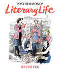 Literary Life Revisited by Posy Simmonds (Hardback, 2016)