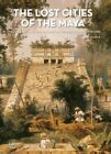 Lost Cities of The Maya 9788854408173 Hardback