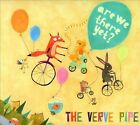 Are We There Yet? [Digipak] * by The Verve Pipe (CD, Jul-2013, Lmno Pop)