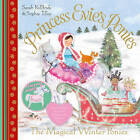 Princess Evie's Ponies: The Magical Winter Ponies by Sarah KilBride (Paperback, 2014)