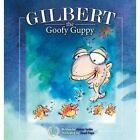 Gilbert the Goofy Guppy by James Locke (Paperback, 2015)