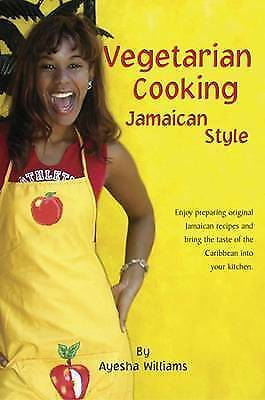 VEGETARIAN COOKING JAMAICAN STYLE (Cookery), Williams & Ayesha, Used; Good Book