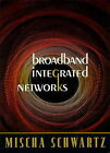 Broadband Integrated Networks by Mischa Schwartz (Paperback, 1996)