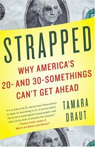 Riemen: Why America's 20- und 30-Somethings Can'T Get Ahead von Draut , Tamara