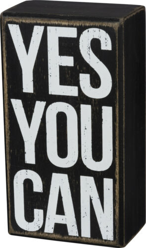 """3/"""" wide x 5.5/"""" high x 1.7/"""" deep Yes You Can Primitives by Kathy Box Sign"""