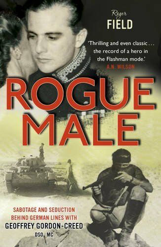 1 of 1 - Rogue Male: Sabotage and Seduction Behind German Lines with Geoffrey Gordon-Cre