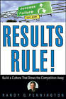 Results Rule!: Build a Culture That Blows the Competition Away by Randy Pennington (Hardback, 2006)