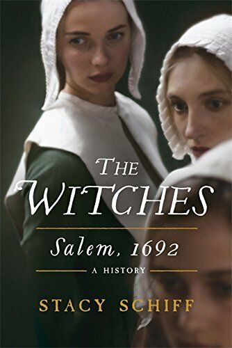 The Witches: Salem, 1692 by Schiff, Stacy 147460224X The Cheap Fast Free Post