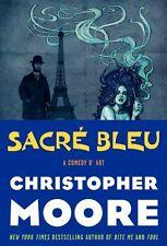 Sacré Bleu : A Comedy d'Art by Christopher Moore (2012, Hardcover)