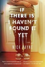 If There Is I Haven't Found It Yet: A Play, , Payne, Nick, Very Good, 2013-03-19