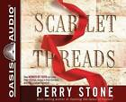 Scarlet Threads: How Women of Faith Can Save Their Children, Hedge in Their Families, and Help Change the Nation by Perry Stone (CD-Audio, 2014)