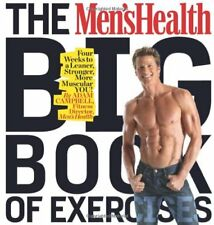 The Men's Health Big Book of Exercises : Four Weeks to a Leaner, Stronger, More Muscular You! by Adam Campbell (2009, Paperback)