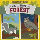 A Day and Night in the Forest by Caroline Arnold (Paperback / softback, 2015)