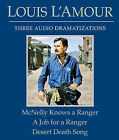 McNelly Knows a Ranger/A Job for a Ranger/Desert Death Song by Louis L'Amour (CD-Audio)