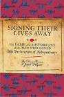Signing Their Lives Away: The Fame and Misfortune of the Men Who Signed the Declaration of Independence by Denise Kiernan, Joseph D'Agnese (Hardback, 2009)