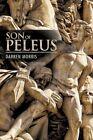 Son of Peleus by Darren Morris 9781456772659 Paperback 2011