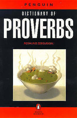 """AS NEW"" Fergusson, Rosalind, Dictionary of Proverbs, The Penguin (Reference) Bo"