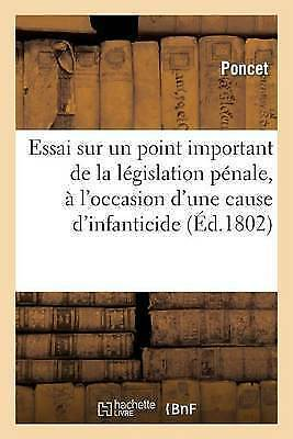 Essai Sur Un Point Important de La Legislation Penale, A L'Occasion D'Une...
