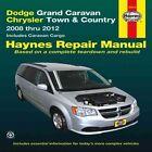 Dodge Grand Caravan/Chrysler Town & Country Automotive Repair Manual: 2008-12 by Editors of Haynes Manuals (Paperback, 2013)