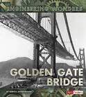 The Golden Gate Bridge by Rebecca Stanborough (Hardback, 2016)