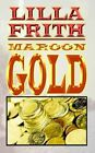 Maroon Gold 9781403352873 by Lilla Frith Hardcover