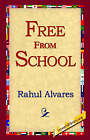 Free from School by Rahul Alvares (Paperback / softback, 2005)