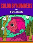 Color by Numbers for Kids by Blessing Tree Productions (Paperback / softback, 2015)